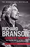 Branson, Richard: Losing My Virginity: How I Survived, Had Fun, and Made a Fortune Doing Business My Way