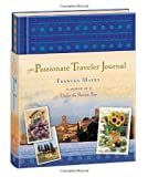 Mayes, Frances: The Passionate Traveler Journal