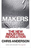 Anderson, Chris: Makers: The New Industrial Revolution