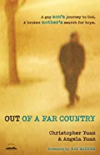 Out of a Far Country: A Gay Son's Journey to…