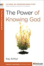 The Power of Knowing God (40-Minute Bible…