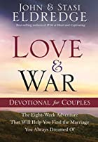 Love and War Devotional for Couples: The…