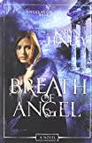 Henley, Karyn: Breath of Angel: A Novel (The Angelaeon Circle)