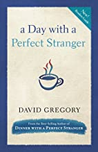 A Day with a Perfect Stranger by David…