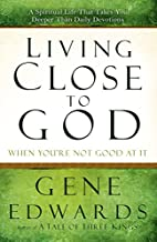 Living Close to God (When You're Not…