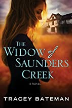 The Widow of Saunders Creek by Tracey…