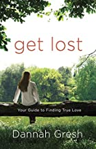 Get Lost: Your Guide to Finding True Love by…