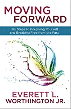 Moving Forward: Six Steps to Forgiving…