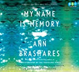 Ann Brashares: My Name Is Memory (Unabridged Audio CDs)
