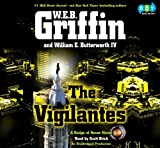 W.E.B. Griffin: The Vigilantes (Unabridged Audio CDs)