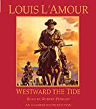 L'Amour, Louis: Westward the Tide