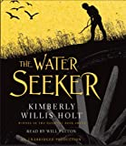 Holt, Kimberly Willis: The Water Seeker