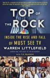 Littlefield, Warren: Top of the Rock: Inside the Rise and Fall of Must See TV