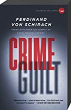 Crime and Guilt by Ferdinand von Schirach