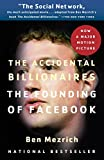 Mezrich, Ben: The Accidental Billionaires: The Founding of Facebook: A Tale of Sex, Money, Genius and Betrayal