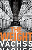 Vachss, Andrew: The Weight (Vintage Crime/Black Lizard)