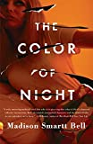 Bell, Madison Smartt: The Color of Night (Vintage Contemporaries)