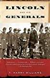 Williams, T. Harry: Lincoln and His Generals (Vintage Civil War Library)