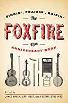 The Foxfire 45th Anniversary Book:…
