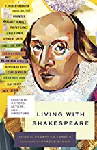 Living with Shakespeare: Essays by Writers,…