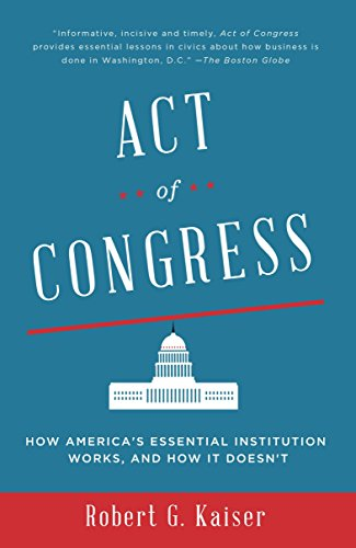 act-of-congress-how-americas-essential-institution-works-and-how-it-doesnt