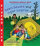Giff, Patricia Reilly: Zigzag Kids Collection: Books 5 and 6: #5: Bears Beware; #6: Super Surprise