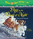Osborne, Mary Pope: Magic Tree House #46: Dogs in the Dead of Night