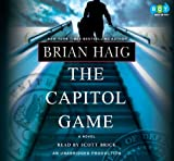 Brian Haig: The Capitol Game (Unabridged Audio CDs)