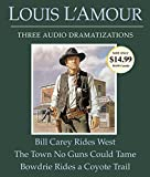 L'Amour, Louis: Bill Carey Rides West/The Town No Guns Could Tame/Bowdrie Rides a Coyote Trail