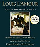 L'Amour, Louis: The Black Rock Coffin Makers/A Mule for Santa Fe/Case Closed - No Prisoners