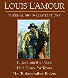 L'Amour, Louis: The Killer from the Pecos/Lit a Shuck for Texas/The Turkeyfeather Riders