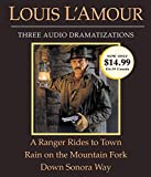 L'Amour, Louis: A Ranger Rides to Town/Rain on the Mountain Fork/Down Sonora Way