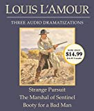 L'Amour, Louis: Strange Pursuit/The Marshal of Sentinel/Booty for a Bad Man