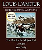 L'Amour, Louis: The One for the Mojave Kid/Lonigan/War Party