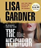 Gardner, Lisa: The Neighbor: A Detective D. D. Warren Novel (Detective D.D. Warren Novels)
