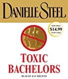 Steel, Danielle: Toxic Bachelors