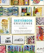 The Sketchbook Challenge: Techniques,…