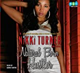 Nikki Turner: Natural Born Hustler: A Novel