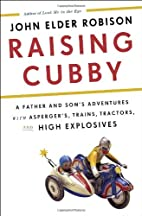 Raising Cubby: A Father and Son's…