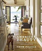 American Beauty: Renovating and Decorating a…