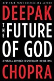 Chopra, Deepak: Saving Faith: A New Path to God