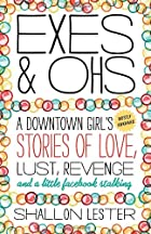 Exes and Ohs: A Downtown Girl's (Mostly…