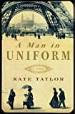 Taylor, Kate: A Man in Uniform: A Novel