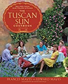 The Tuscan Sun Cookbook: Recipes from Our…
