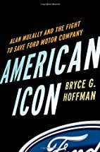 American Icon: Alan Mulally and the Fight to…