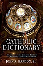 Catholic Dictionary: An Abridged and Updated…