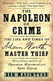 Macintyre, Ben: The Napoleon of Crime: The Life and Times of Adam Worth, Master Thief
