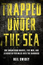 Trapped Under the Sea: One Engineering…