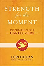 Strength for the Moment: Inspiration for…