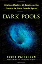 Dark Pools: The Rise of the Machine Traders…